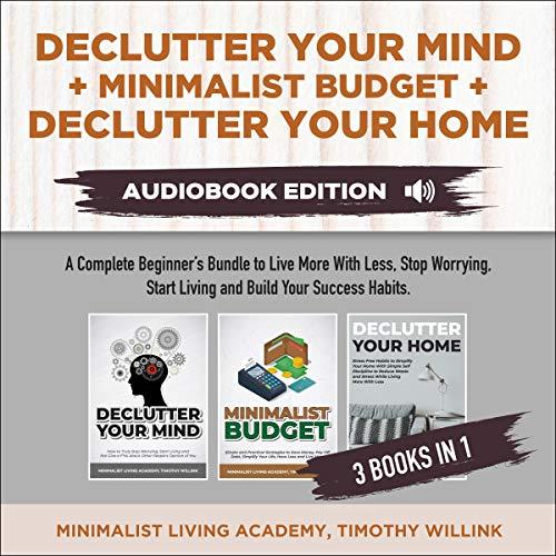 Declutter Your Mind + Minimalist Budget + Declutter Your Home cover art