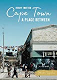 Cape Town: A Place Between (Intimate Geographies)