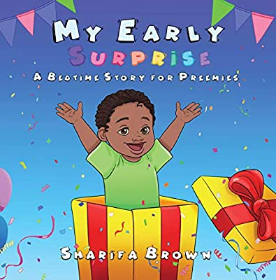 My Early Surprise: A Bedtime Story For Preemies