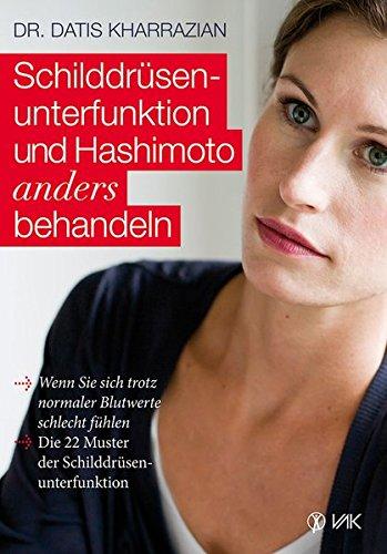 Kharrazian, Datis<br />Schilddrüsenunterfunktion und Hashimoto anders behandeln