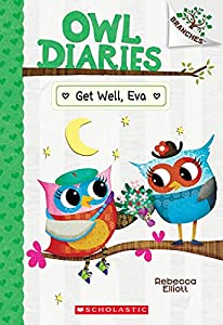 Get Well, Eva: A Branches Book (Owl Diaries #16)