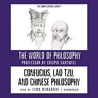 Confucius, Lao Tzu, and Chinese Philosophy                   By:                                                                                                                                 Crispin Sartwell                               Narrated by:                                                                                                                                 Lynn Redgrave                      Length: 2 hrs and 41 mins     80 ratings     Overall 3.8