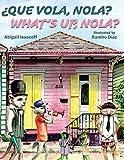 Que Vola, NOLA?: What's Up, NOLA? (English, Spanish and English Edition)