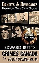 Bandits & Renegades: Historical True Crime Stories: A Crimes Canada Special Edition (Crimes Canada: True Crimes That Shock...