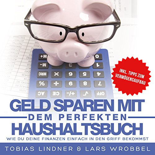 Geld sparen mit dem perfekten Haushaltsbuch [Save Money with the Perfect Budget Book] audiobook cover art