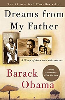 Dreams from My Father: A Story of Race and Inheritance by [Barack Obama]