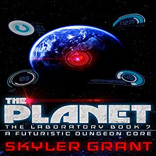 The Planet: A Futuristic Dungeon Core audiobook cover art