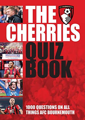 The Official Cherries Quiz Book (Bournemouth FC): 1000 Questions on all things AFC Bournemouth