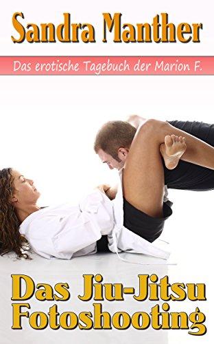 Das Jiu-Jitsu Fotoshooting (Das erotische Tagebuch der Marion F.)