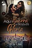 Aquí guerra y después Gloria