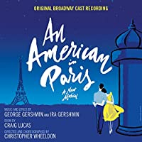An American in Paris, A New Musical - Original Broadway Cast Recording