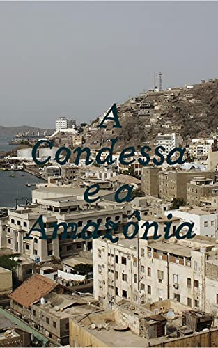 A Condessa e a Amazônia