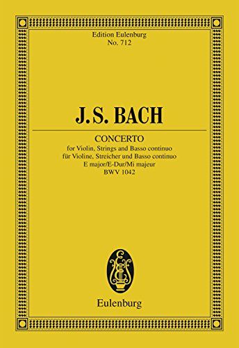 Violin Concerto, E major: BWV 1042 (Eulenburg Studienpartituren) (English Edition)