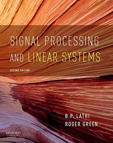 Compare Textbook Prices for Signal Processing and Linear Systems The Oxford Series in Electrical and Computer Engineering 2 Edition ISBN 9780190299040 by Lathi, B. P.,Green, Roger