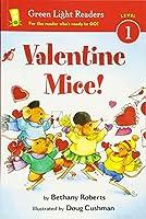 Valentine Mice! (Green Light Readers Level 1)