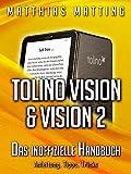 Tolino Vision und Vision 2 - das inoffizielle Handbuch. Anleitung, Tipps, Tricks (German Edition)