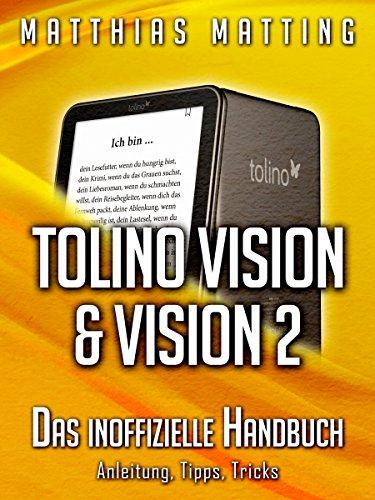 Tolino Vision und Vision 2 - das inoffizielle Handbuch. Anleitung, Tipps, Tricks