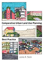 Comparative Urban Land Use Planning: Best Practice