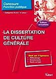 La Dissertation de culture générale - Catégories A et B - Entrainement