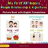 My First Afrikaans People, Relationships & Adjectives Picture Book with English Translations: Bilingual Early Learning & Easy Teaching Afrikaans Books ... words for Children) (Afrikaans Edition)