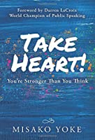 Take Heart! You're Stronger Than You Think