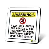 Kruzroyal Warning Coaster 'I can only please one person a day. Today isn't your day.