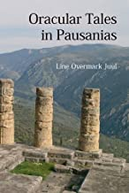 Oracular Tales in Pausanias (University of Southern Denmark Classical Studies)