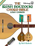 The Irish Bouzouki Chord Bible: GDAD Irish Tuning 2,520 Chords