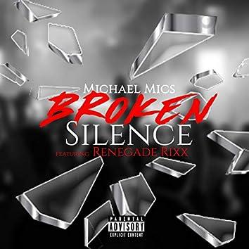 Broken Silence (feat. Renegade Rixx)