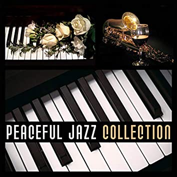 Peaceful Jazz Collection – Smooth Jazz, Relaxation Night, Calming Sounds, Stress Relief