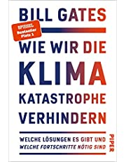 Wie wir die Klimakatastrophe verhindern: Welche Lösungen es gibt und welche Fortschritte nötig sind - Der SPIEGEL-Bestseller #1
