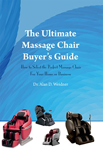 The Ultimate Massage Chair Buyer's Guide: How to Select the Perfect Massage Chair For Your Home or...