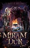 Miram Dur: An epic fantasy tale (Miram Dur Saga Book 1)