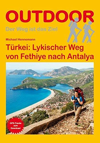Preisvergleich Produktbild Türkei: Lykischer Weg von Fethiye nach Antalya (Der Weg ist das Ziel)