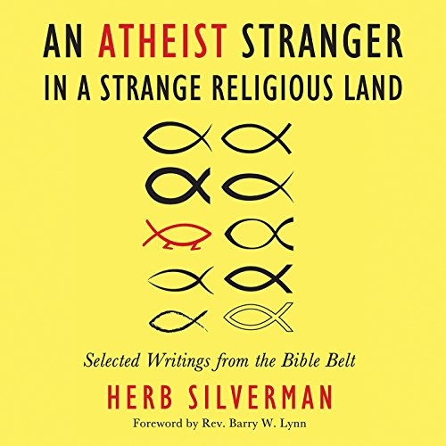 An Atheist Stranger in a Strange Religious Land: Selected Writings from the Bible Belt audiobook cover art