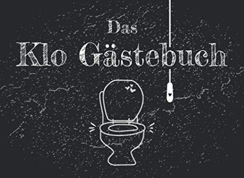Das Klo Gästebuch: WC Gästebuch zum Eintragen, Toiletten Gästebuch als lustiges Geschenk zum Einzug, Umzug oder zur Einweihungsfeier, Einzugsgeschenk für Männer, Frauen und WG