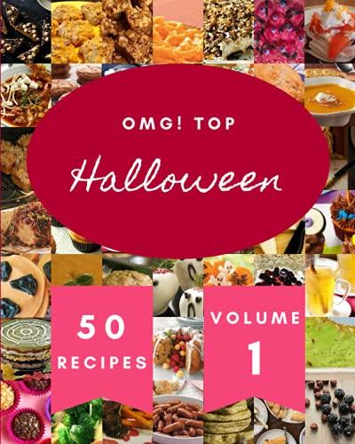 OMG! Top 50 Halloween Recipes Volume 1: The Best Halloween Cookbook that Delights Your Taste Buds