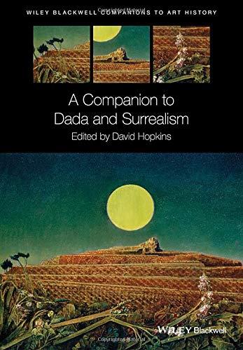 A Companion to Dada and Surrealism (Blackwell Companions to Art History)