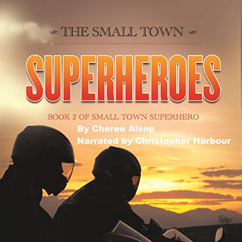 The Small Town Superheroes     Small Town Superhero, Book 2              By:                                                                                                                                 Cheree Alsop                               Narrated by:                                                                                                                                 Christopher Harbour                      Length: 8 hrs and 39 mins     Not rated yet     Overall 0.0