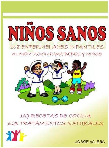 NIÑOS SANOS ( 108 Enfermedades infantiles: asma, bronquitis, anemia, alergias, etc ) (Kindle Edition)