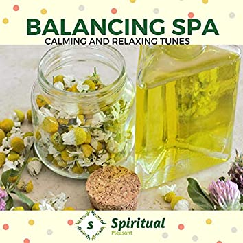 Balancing Spa - Calming And Relaxing Tunes
