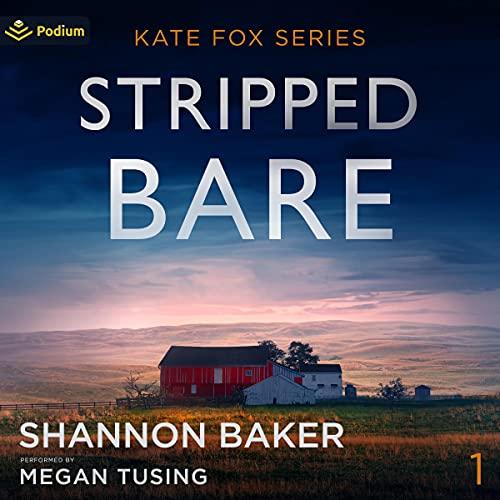 Stripped Bare Audiobook By Shannon Baker cover art