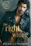 The Right Wrong: A Hot Romantic Comedy
