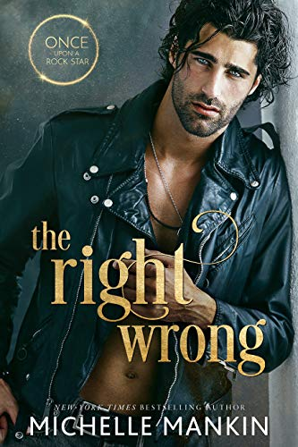 The Right Wrong: A Hot Romantic Comedy by [Michelle  Mankin]
