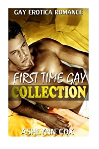 Read Online First Time Gay Collection By Ashlynn Cox EBOOK