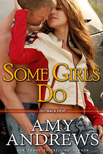 Some Girls Do (Outback Heat Book 1)