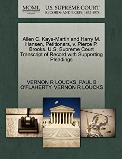 Allen C. Kaye-Martin and Harry M. Hansen, Petitioners, v. Pierce P. Brooks. U.S. Supreme Court Transcript of Record with Supporting Pleadings