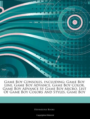 Articles on Game Boy Consoles, Including: Game Boy Line, Game Boy Advance, Game Boy Color, Game Boy Advance Sp, Game Boy Micro, List of Game Boy Colors and Styles, Game Boy