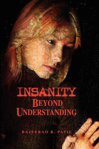 Book: Insanity - Beyond Understanding by Bajeerao Patil
