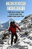 TREKKING EVEREST: Three High Passes Trek, Gokyo Lakes Trek & Everest Base Camp Trek
